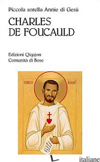 CHARLES DE FOUCAULD - ANNIE DI GESU'; DOTTI G. (CUR.)