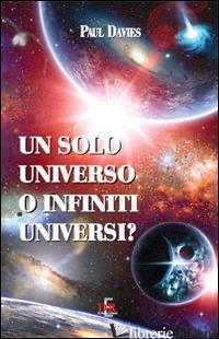 SOLO UNIVERSO O INFINITI UNIVERSI? (UN) - DAVIES PAUL