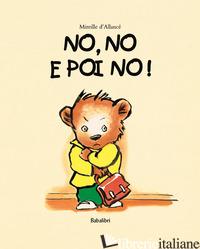 NO, NO E POI NO! EDIZ. A COLORI - D'ALLANCE' MIREILLE