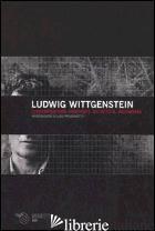 LUDWIG WITTGENSTEIN. CONVERSAZIONI ANNOTATE DA OETS K. BOUWSMA - WITTGENSTEIN LUDWIG; BOUWSMA OETS K.