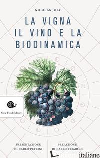 VIGNA, IL VINO E LA BIODINAMICA (LA) - JOLY NICOLAS