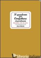 QUADERNO DELLE CONFETTURE STRAORDINARIE. MARMELLATE E ALTRE IDEE GOLOSE (IL) - TIVERON ELISABETTA