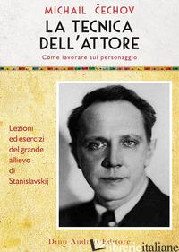 TECNICA DELL'ATTORE (LA) - CECHOV MICHAIL; FALLETTI C. (CUR.); CRUCIANI R. (CUR.); POWERS M. (CUR.)