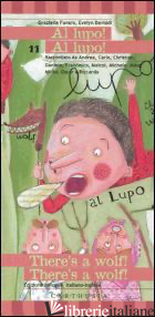 AL LUPO! AL LUPO!-THERE'S A WOLF! THERE'S A WOLF! EDIZ. BILINGUE - FAVARO GRAZIELLA; DAVIDDI EVELYN