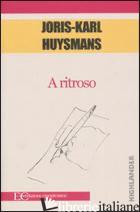 A RITROSO - HUYSMANS JORIS-KARL