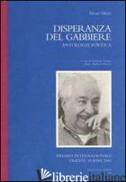 DISPERANZA DEL GABBIERE (LA) - MUTIS ALVARO; LONGO G. (CUR.); TOLUSSO M. B. (CUR.)