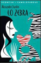ZEBRA (LO) - JARDIN ALEXANDRE