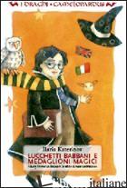 LUCCHETTI BABBANI E MEDAGLIONI MAGICI. HARRY POTTER IN ITALIANO: LE SFIDE DI UNA - KATERINOV ILARIA