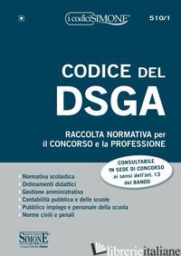 CODICE DEL DSGA. RACCOLTA NORMATIVA PER IL CONCORSO E LA PROFESSIONE. CON ESPANS - AA.VV.