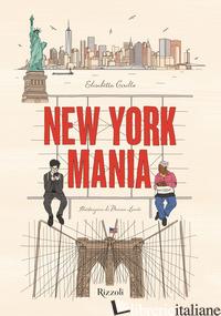NEW YORK MANIA. EDIZ. A COLORI - CIRILLO ELISABETTA