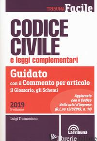 CODICE CIVILE E LEGGI COMPLEMENTARI. GUIDATO CON IL COMMENTO PER ARTICOLO, IL GL - TRAMONTANO L. (CUR.)