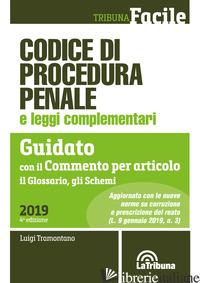 CODICE DI PROCEDURA PENALE E LEGGI COMPLEMENTARI. GUIDATO CON IL COMMENTO PER AR - TRAMONTANO L. (CUR.)