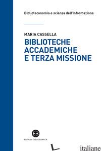 BIBLIOTECHE ACCADEMICHE E TERZA MISSIONE - CASSELLA MARIA