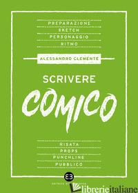 SCRIVERE COMICO - CLEMENTE ALESSANDRO