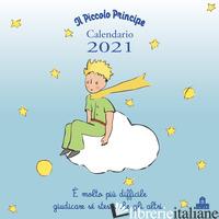 PICCOLO PRINCIPE. CALENDARIO DA PARETE 2021 (IL) - SAINT-EXUPERY ANTOINE DE
