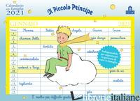 PICCOLO PRINCIPE. CALENDARIO DELLA FAMIGLIA 2021 (IL) - SAINT-EXUPERY ANTOINE DE