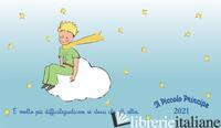PICCOLO PRINCIPE. AGENDA ORIZZONTALE 2021 (IL) - SAINT-EXUPERY ANTOINE DE