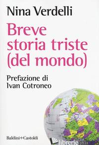 BREVE STORIA TRISTE (DEL MONDO) - VERDELLI NINA