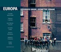 EUROPA. GEOGRAFIE UMANE, GEOGRAFIE URBANE. EDIZ. ILLUSTRATA -