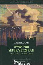 SEFER YETZIRAH. LIBRO DELLA CREAZIONE - KAPLAN ARYEH