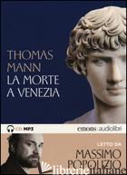 MORTE A VENEZIA LETTO DA MASSIMO POPOLIZIO. AUDIOLIBRO. CD AUDIO FORMATO MP3. ED - MANN THOMAS