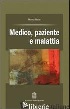 MEDICO, PAZIENTE E MALATTIA - BALINT MICHAEL; BENINCASA F. (CUR.); PERINI M. (CUR.)