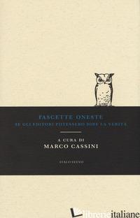 FASCETTE ONESTE. SE GLI EDITORI POTESSERO DIRE LA VERITA' - CASSINI M. (CUR.)