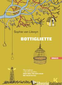 BOTTIGLIETTE - LLEWYN SOPHIE VAN