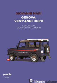 GENOVA, VENT'ANNI DOPO.. IL G8 DEL 2001, STORIA DI UN FALLIMENTO - MARI GIOVANNI