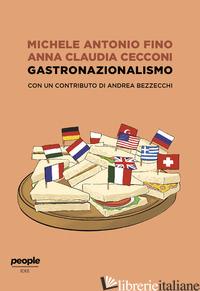 GASTRONAZIONALISMO - FINO MICHELE ANTONIO; CECCONI ANNA CLAUDIA