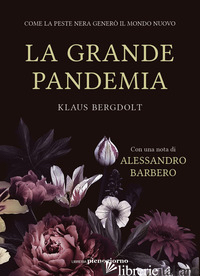 GRANDE PANDEMIA. COME LA PESTE NERA GENERO' IL MONDO NUOVO (LA) - BERGDOLT KLAUS