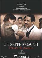 GIUSEPPE MOSCATI. DVD - CAMPIOTTI GIACOMO