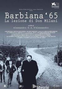 BARBIANA '65. LA LEZIONE DI DON MILANI. DVD - D'ALESSANDRO ALESSANDRO G.A.