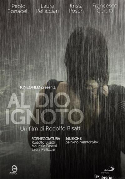 AL DIO IGNOTO. DVD - BISATTI RODOLFO