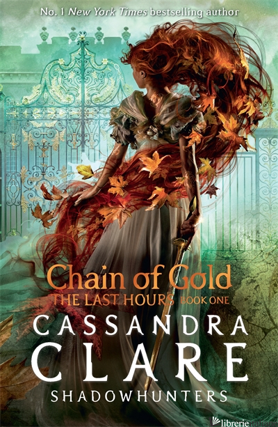 The Last Hours: Chain of Gold - Cassandra Clare