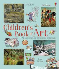 CHILDREN'S BOOK OF ART. EDIZ. ILLUSTRATA - DICKINS ROSIE