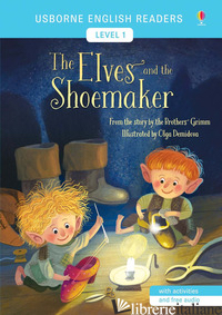 ELVES AND THE SHOEMAKER FROM THE STORY BY THE BROTHERS GRIMM. LEVEL 1. EDIZ. A C - COWAN LAURA