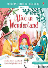 ALICE IN WONDERLAND FROM THE STORY BY THE LEWIS CARROLL. LEVEL 2. EDIZ. A COLORI - MACKINNON MAIRI