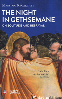 NIGHT IN GETHSEMANE. ON SOLITUDE AND BETRAYAL (THE) - RECALCATI MASSIMO