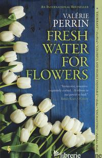 FRESH WATER FOR FLOWERS - PERRIN VALERIE