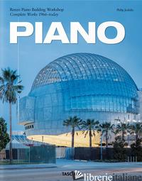PIANO. COMPLETE WORKS 1966-TODAY. EDIZ. ITALIANA, SPAGNOLA E PORTOGHESE - JODIDIO PHILIP