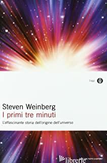 PRIMI TRE MINUTI (I) - WEINBERG STEVEN