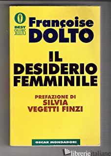 DESIDERIO FEMMINILE (IL) - DOLTO FRANCOISE