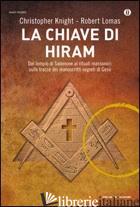CHIAVE DI HIRAM (LA) - KNIGHT CHRISTOPHER; LOMAS ROBERT