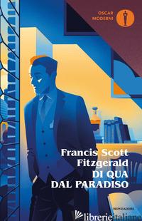 DI QUA DAL PARADISO - FITZGERALD FRANCIS SCOTT; PIVANO F. (CUR.)