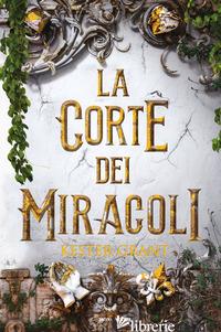 CORTE DEI MIRACOLI (LA) - GRANT KESTER