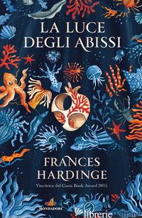 LUCE DEGLI ABISSI (LA) - HARDINGE FRANCES