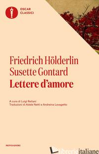 LETTERE D'AMORE - HOLDERLIN FRIEDRICH; GONTARD SUSETTE; REITANI L. (CUR.)