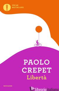 LIBERTA' - CREPET PAOLO