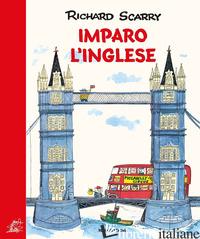 IMPARO L'INGLESE. EDIZ. A COLORI - SCARRY RICHARD